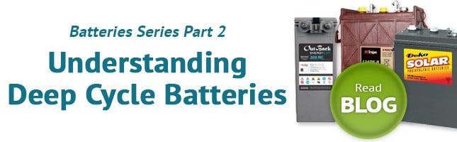 Deep Cycle Batteries Series - Part 2